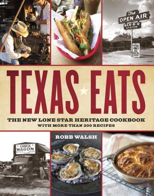 Texas Eats By Walsh, Robb