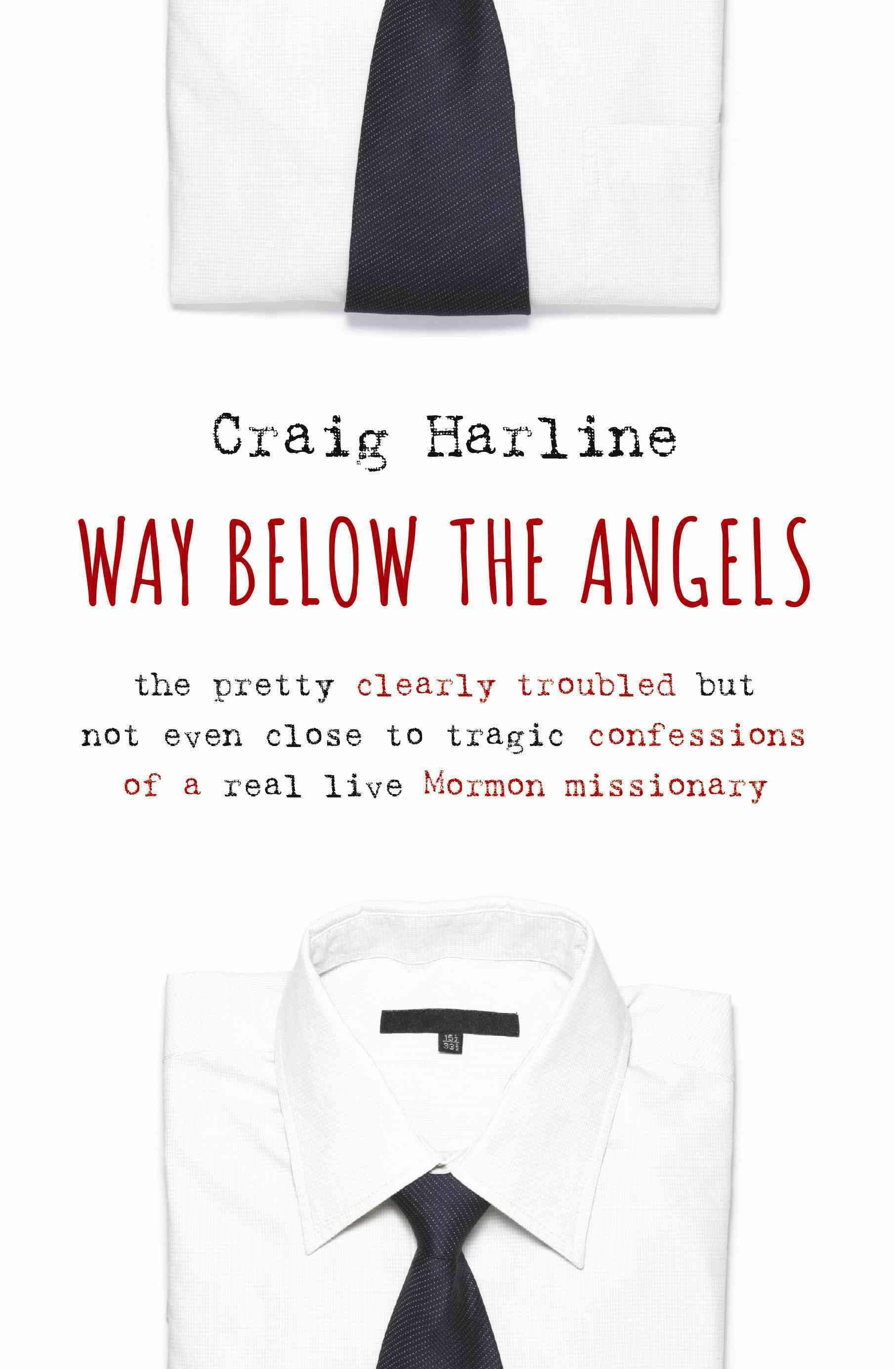 Way Below the Angels By Harline, Craig