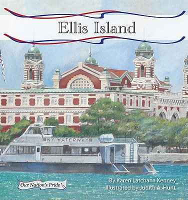 Ellis Island By Kenney, Karen Latchana