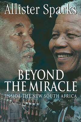 Jonathan Ball Publishers Beyond the Miracle: Inside the New South Africa by Sparks, Allister [Paperback] at Sears.com
